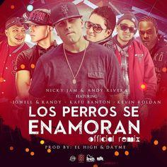 NEW - MP3'S - VIDEOS: Los Perros Se Enamoran - Andy Rivera Ft Nicky Jam ...