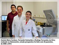 Daniela Maira Cardozo, Fernando Guimarães e Rodrigo Fernandes da Silva: realizado no Hemocentro, estudo prospectivo foi feito com 50 pacientes, de 2008 a 2014