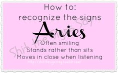 My dad often comments about the fact that I am ALWAYS standing. Lol Didn't realize that was an Aries trait :-)