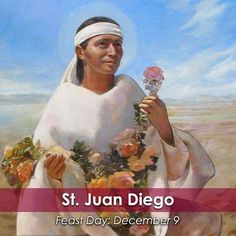 """Join the Catholic Apostolate Center in commemorating the #FeastDay of St. #JuanDiego! """"Juan Diego's name is forever linked with Our Lady of Guadalupe because it was to him that she first appeared at Tepeyac hill on December 9, 1531. The most famous part of his story is told in connection with the Feast of Our Lady of #Guadalupe on December 12 after the roses gathered in his tilma were transformed into the miraculous image of Our Lady."""" -American Catholic  #Catholic #Christian #saint #BVM"""