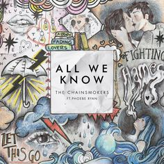 """""""All We Know"""" by The Chainsmokers Phoebe Ryan added to Today's Top Hits playlist on Spotify From Album: All We Know"""
