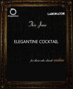 Elegantine crede ca luxul nu este reprezentat de obiecte, ci de emotii. Pentru sustinerea acestei idei, sfarsitul lunii iunie aduce cu el lansarea cocktail-ului Elegantine. Evenimentul de lansare v...