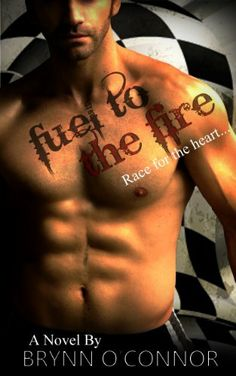 Fuel To The Fire (Race For The Heart)(A New Adult Romance Novel) by Brynn O'Connor, http://www.amazon.com/dp/B00GPWTOTA/ref=cm_sw_r_pi_dp_v5oMsb0KCBWZA