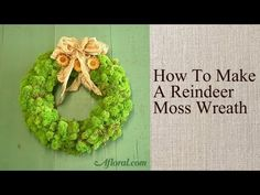 How to Make a Reindeer Moss Wreath // How to videos for floral arrangements! :o)