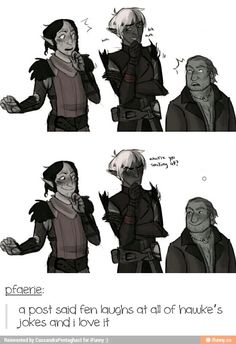 He always did smile and laughter when Hawke made a joke