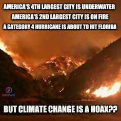 But, climate change is a liberal hoax.