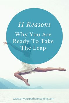 Contemplating a big change? Learn 11 reasons from coach Johanna why you are ready to  take the leap >>