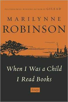When I Was a Child I Read Books by Marilynne Robinson - Book Review #DoAParody or #ParodyCliffNotes