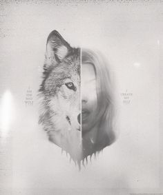 There is something of the wolf about you.
