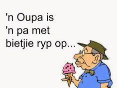 Afrikaanse Inspirerende Gedagtes & Wyshede: 'n Oupa is 'n pa met bietjie ryp op. Happy Birthday Messages, Birthday Wishes, Afrikaanse Quotes, First Fathers Day Gifts, Cnc Projects, Father's Day, Twisted Humor, Inspirational Message, Cute Cards
