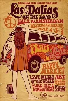 Las Dalias on the Road Amsterdam Poster by Marcos Torres FROM IBIZA TO AMSTERDAM · The Most Famous Hippy Market will be at the Westergasfabriek of Amsterdam on the 2nd, 3rd, 4th of May 2014 http://www.justleds.co.za