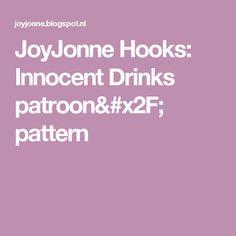 JoyJonne Hooks: Innocent Drinks patroon/ pattern