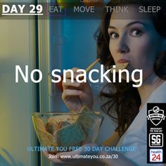 DAY 29 TASK:  No snacking 30 Day Challenge, Healthy Habits, Challenges, Snacks, Eat, Appetizers, Challenge 30 Days, Treats, Finger Food