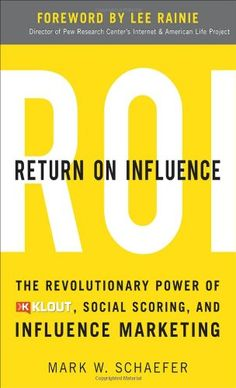 Return On Influence: The Revolutionary Power of Klout, Social Scoring, and Influence Marketing by Mark Schaefer,http://www.amazon.com/dp/0071791094/ref=cm_sw_r_pi_dp_2hUptb1Q93SK647Z