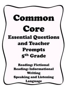 This is a 43 page document that contains Essential Questions and Teacher Prompts for each of the Common Core Literacy Standards. The pdf file c...
