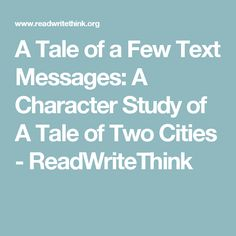 tale of two cities characters tale of two cities by charles  students use a tale of two cities to explore relationships plot points character traits and background by writing text messages between characters in