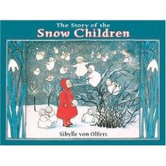 """The Story of the Snow Children"" by Sybille Von Olfers. Poppy is gazing out of the window at the snow when suddenly she sees that the snowflakes are really Snow Children, dancing and whirling in the garden. Soon, they whisk her away to the Snow Queen's wintry kingdom. From the author of ""The Story of the Root Children"", this is another classic children's story with beautiful illustrations in the art-nouveau style."