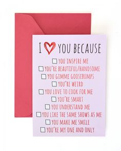 Give your loved one this special card on Valentine's Day to show just how much they mean to you! Features a check off list so you can let them know why you love them so on the front, inside of card reads: 'Happy Valentine's Day'.