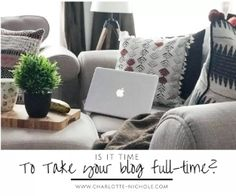 Charlotte-Nichole Is now the time to take your blog full-time? | Charlotte - Nichole