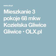 Mieszkanie 3 pokoje 68 mkw Kozielska Gliwice Gliwice  • OLX.pl