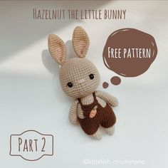 [FREE PATTERN - PART Dear friends, as promised, here's the part 1 of the free pattern: Hazelnut the little Bunny. Tag your friends so… Easter Crochet Patterns, Crochet Bunny, Amigurumi Patterns, Pattern Cute, Free Pattern, Quick Crochet, Free Crochet, Amigurumi Doll, Stuffed Toys Patterns