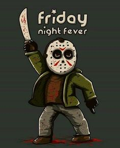 Friday Night Fever Jason Voorhees T-Shirt - The Shirt List Horror Movie Characters, Best Horror Movies, Scary Movies, Slasher Movies, Funny Movies, Jason Voorhees, Halloween Quotes, Halloween Horror, Arte Horror