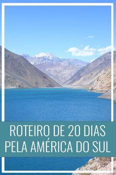 Mochilão pela América do sul, roteiro de viagem 20 dias na América latina. Argentina, Uruguai, Chile.