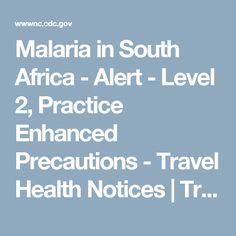 Malaria in South Africa - Alert -  Level 2, Practice Enhanced Precautions - Travel Health Notices | Travelers' Health | CDC