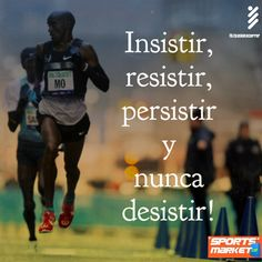 Insistir, resistir, persistir y nunca desistir! #Running #Motivación #Inspiración