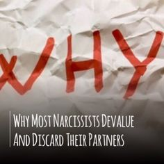 Why do narcissists pick the worst possible times to devalue and discard their partners and what motivate them to hurt someone they professed to love?