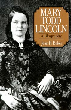 Mary Todd Lincoln: A Biography  Read this at the same time I read the Varina Davis biography. Such interesting women with much in common