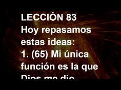LECCIÓN 83 - Libro de Ejercicios. Un Curso de Milagros #ACIM #UCDM #UnCursoDeMilagros #ACourseInMiracles #Spanish #Español #Audiolibro  https://youtu.be/dhOjP_alJeU