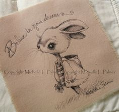 Original Pen Ink Fabric Illustration Quilt Label by Michelle Palmer Bunny Rabbit Believe in Dreams August 2014