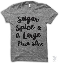 Sugar, spice and a large pizza slice!