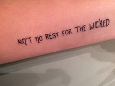 Ain't no rest for the wicked tattoo