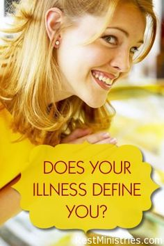 DOES YOUR ILLNESS DEFINE YOU? Or is it just part of your story that shares what God can do in your life?