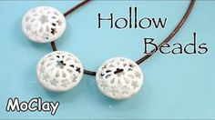 DIY Hollow beads - Polymer clay tutorial