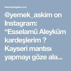 """@yemek_askim on Instagram: """"Esselamü Aleyküm kardeşlerim 🌹 Kayseri mantısı yapmayı göze alamıyorsanız 😆 işte size oldukça pratik bir mantı tarifi 😉 inanılmaz lezzetli…"""" • Instagram"""