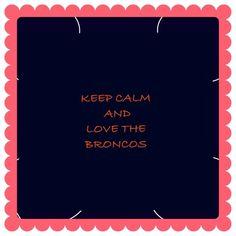 I love the Denver Broncos