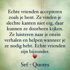 Echte vrienden... Some Inspirational Quotes, True Quotes, Motivational Quotes, Sef Quotes, Dutch Quotes, Quote Backgrounds, Cool Writing, Biblical Quotes, Special Quotes