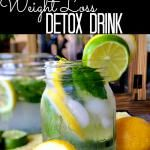 Weight Loss Detox Drink--  2 quarts water 1 Lemon 1 Cucumber 1 Tablespoon grated Fresh Ginger 1 Lime Fresh Mint (about 10-15 leaves) Instructions  Cut the lemon, lime and cucumber into thin slices with peels Grate the ginger Combine all of the ingredients and stir Place the detox water in the fridge for a few hours and drink 2-3 glasses a day!
