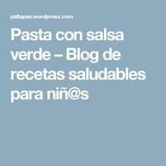 Pasta con salsa verde – Blog de recetas saludables para niñ@s