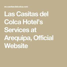 Las Casitas del Colca Hotel's Services at Arequipa, Official Website