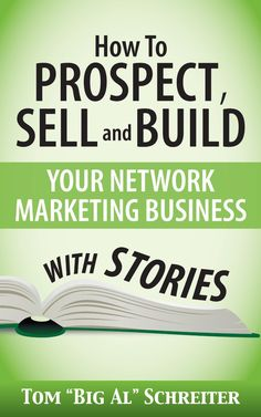 How To Prospect, Sell and Build Your Network Marketing Business With Stories  ($3.62) http://www.amazon.com/exec/obidos/ASIN/B00HV1F0DI/hpb2-20/ASIN/B00HV1F0DI This book is filled with stories that will help you and your organization create momentum through story telling. - Just what every network marketer needs. - It's very easy to read and to understand the material.