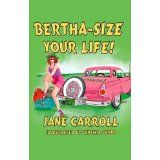 Bertha Size Your Life (The Bertha Series) (Kindle Edition)By Jane Carroll