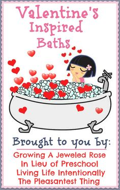 A week of Valentine inspired baths -  celebrate the little loves in your life.