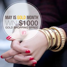 Free shopping spree! Don't miss out and fill your jewelry box with all of the karat gold you could ever dream of! #MayIsGoldMonth #MIGM