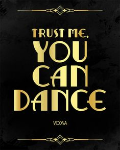 Trust me you can dance sign for your Great Gatsby by PartyGraphix
