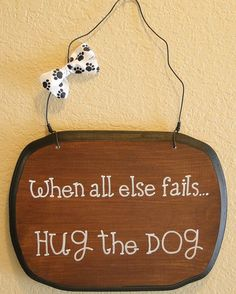 Hand painted wood sign When All Else FailsHug by DogGoneCuteSigns, $14.00