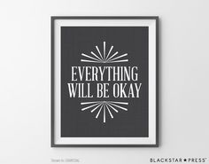 Inspirational Print Everything Will Be OK Quote by BlackstarPress